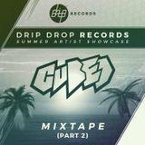 [Cubed] | Drip Drop Records Summer Artist Showcase Mix