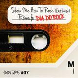 Especial Dia do Rock : Show Me How To Rock (Get Loose)