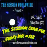 Dr. Disco - The Session Soulful Friday Mix #122
