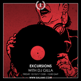 Excursions #53 • With DJ Gilla • Recorded live on Balamii • October 2017