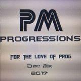 PM Progressions Dec Mix 2017 Mixed By DJ Mickey Pereira