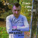 For Trance Family vol.22 Mixed by Martin Thomas aka M2R & Ronald De Foe