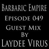 Barbaric Empire 049 (Guest Mix By Laydee Virus)