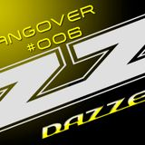 Hangover Sessions #006 - Dazzel