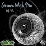 "DJ RL ""The Blend King"" Groove W/ Me Vol. 1"