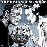 Tino Evil Death - The Dead Sound Show EP# 13
