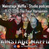 Mainstage Maffia - Studio Podcast 11-12-2016 The Four Horsemen