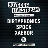 Dirtyphonics & Spock & Getter @ Buygore Livestream 2017-02-10