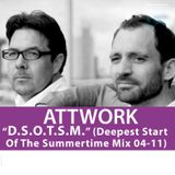 """AttWorks brand new Monthly Mix for April 2011 """"D.S.O.T.S.M."""" (Deepest Start Of The Summertime Mix)"""