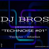 Technoise 001 mixed by Dj Bros  - 16/09/14