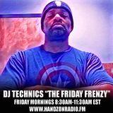 DJ Technics The Friday Frenzy 8-18-2017
