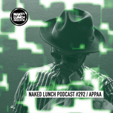 Naked Lunch PODCAST #292 - APPAA