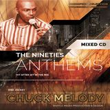 Chuck Melody -  90's Anthems  Vol 1