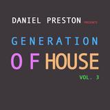 DANIEL PRESTON pres. Generation Of House Vol. 3