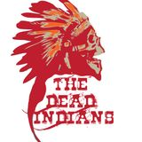 THE DEAD INDIANS - E.P