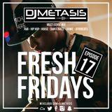 #FreshFridays EP. 17 (R&B, Grime, Dancehall, Hip Hop, Afrobeats & House)