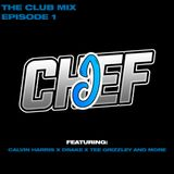 THE CLUB MIX - EPISODE 1 - NEW LIL BABY X DRAKE X CALVIN HARRIS X NOTES AND MORE! - CHEF J