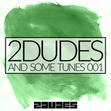 2DUDES AND SOME TUNES 001