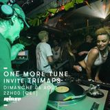 One More Tune #75 -Trimaps Guest Mix - RINSE FR - (06.08.2017)