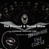 The Doomed & Stoned Show - Running Through Time (S6E8)
