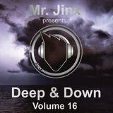 Mr. Jinx presents: Deep & Down // Volume 16