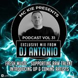 MC KIE Presents' Podcast Vol 31 with DJ Antonio