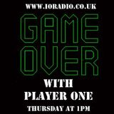 GAME OVER with Player One on IO Radio 180517