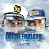 The Captains Of Industry present: Ditch Fridays THE MIXTAPE