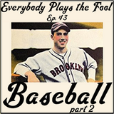 Everybody Plays the Fool, Ep. 43: Baseball (pt. 2)