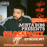 Mista Bibs - #BlockParty Episode 97 (Current R&B & Hip Hop) Follow me on Instagram @MistaBibs