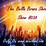The Bella Brava Show  - Show #038 - Back To Basics
