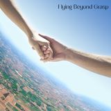 039 - Flying Beyond Grasp