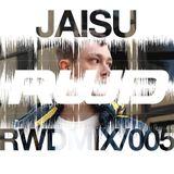 RWDmix 005 // Jaisu