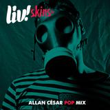 LIV! SKINS 2.0 // Allan César ~ POP Mix