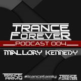 Trance Forever Podcast ( Guest Mix Episode 004 Mallory Kennedy )