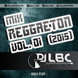 MIX REGGAETON VOL. 01 - DJ LBC (2015)