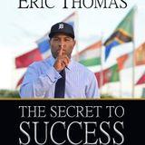 Eric Thomas: The Secret to Success Book Summary