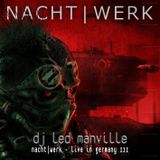 DJ Led Manville - NACHTWERK - Live in Germany III (Act II)
