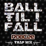 Ball Til I Fall 1.0