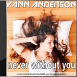 Yann Anderson 57 - Never Without You