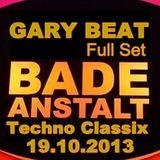Techno Classix 19.10.2013 Badeanstalt mit DJ Taucher//Orbit DJ Team//Gary Beat