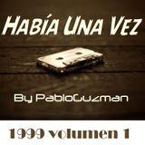 Había Una Vez 1999 (Volumen 1)