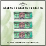 Stacks on Stacks on Stacks - 20+ Andre 3000 features mixed by Big Cats