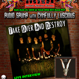 Take Over And Destroy Interview