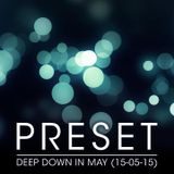 Deep Down In May (15-05-15)