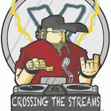 Crossing The Streams #129 @DJForceX @TheMixxRadio @TotalRocking