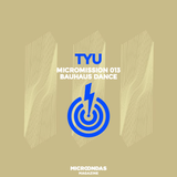MicroMission 013 - Bauhaus Dance (mixed by Tyu)