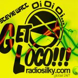 """GET LOCO"" WITH STEVIE WATT LIVE ON RADIOSILKY.COM 28/01/18"