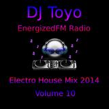 DJ Toyo - EnergizedFM Radio Electro House Mix 2014 - Volume 10