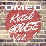 dj OMEO - Ketelhouse Vol. 1